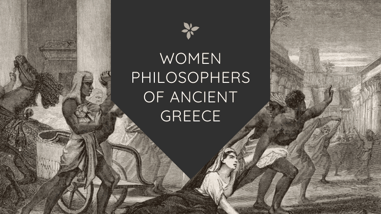 6 Brilliant Women Philosophers of Ancient Greece